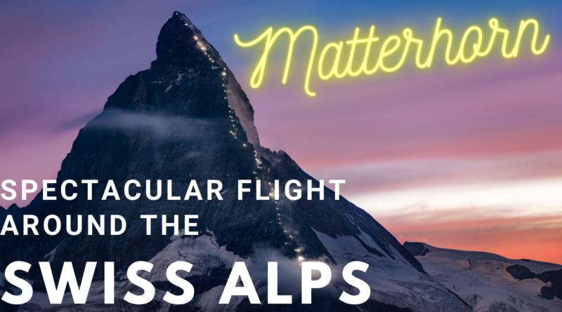 Spectacular flight to the Matterhorn and the Swiss alps